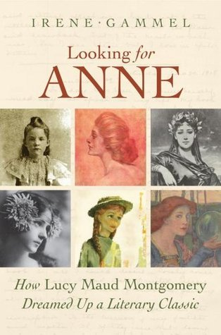 Looking for Anne by Irene Gammel