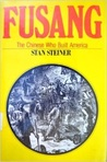 Fusang, the Chinese Who Built America by Stan Steiner