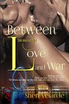 Between Love and War (Gods Behaving Badly Book 3)