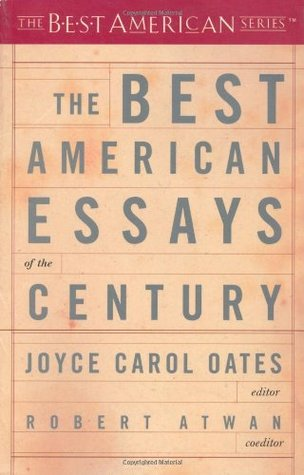 The best american essays of the century by joyce carol oates