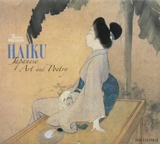 Haiku: Japanese Art and Poetry: The British Museum 2006 (Wall) Calendar