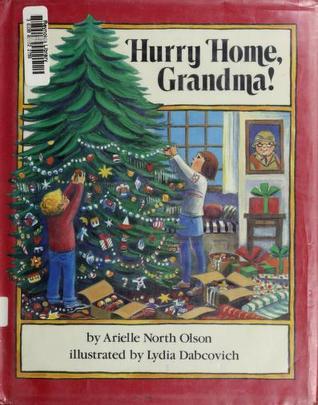 Hurry Home Grandma By Arielle North Olson