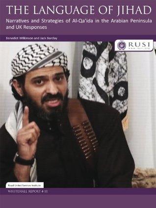 The Language of Jihad: The Language of Jihad: Narratives and Strategies of Al-Qa'ida in the Arabian Peninsula