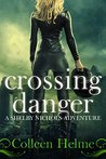 Crossing Danger (Shelby Nichols #7)