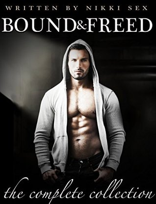 Bound and Freed Boxed Set (André Chevalier BDSM Stories, #1-5) by Nikki Sex