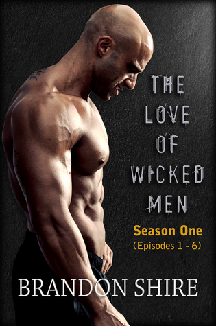 The Love of Wicked Men: Season One