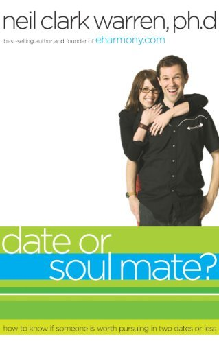 Date or Soul Mate?: How to Know if Someone is Worth Pursuing in Two Dates or Less