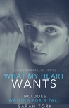 What My Heart Wants / Waiting For A Fall (Y.A #3/#1-3)