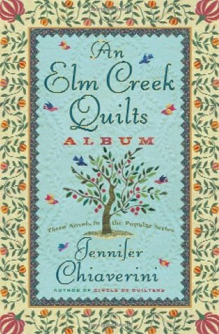 An Elm Creek Quilts Album by Jennifer Chiaverini