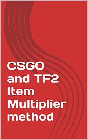 CSGO and TF2 Item Multiplier method