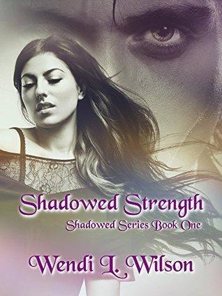 Shadowed Strength (Shadowed #1)