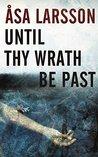 Until Thy Wrath B...