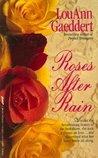 Roses After Rain by LouAnn Gaeddert