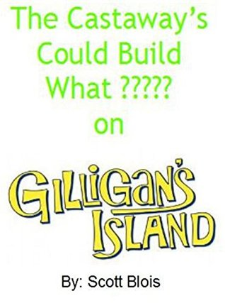 The Castaway's Could Make What ????? On Gilligan's Island (TV Shows Book 1)