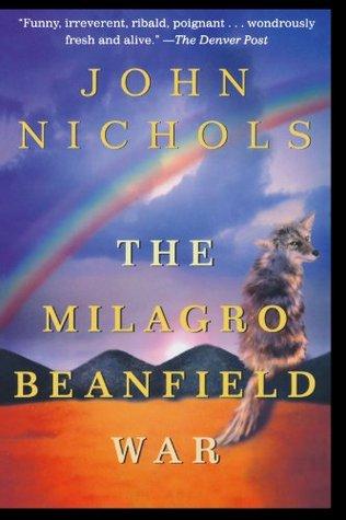 The Milagro Beanfield War by John     Nichols