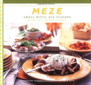 Meze: Small Bites Big Flavors from the Greek Table