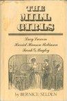 The Mill Girls: Lucy Larcom, Harriet Hanson Robinson, Sarah G. Bagley