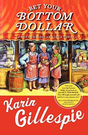 Bet Your Bottom Dollar by Karin Gillespie