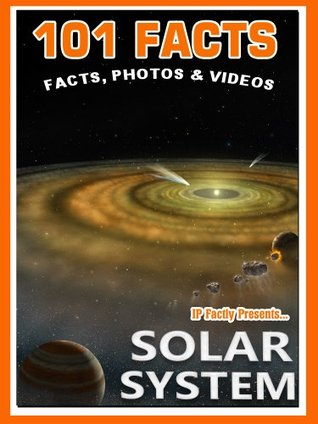 101 Facts... Solar System (101 Space Facts for Kids Book 4)