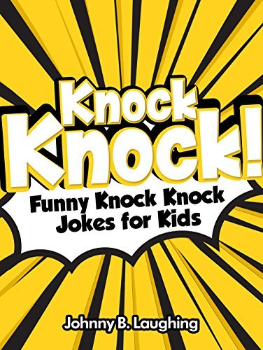 Knock Knock! Funny Knock Knock Jokes for Kids: 150+ Knock Knock Jokes for Kids (Knock Knock Jokes for Kids!)