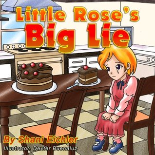 Little Rose's Big Lie (Children's Picture Book Bedtime Story) (Children's Books with Good Values)