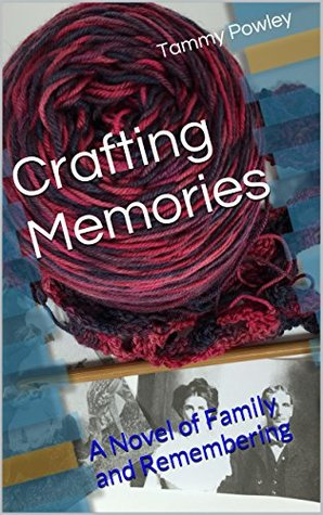 Crafting Memories: A Novel of Family and Remembering