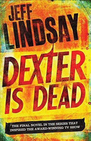 Dexter Is Dead (Dexter, #8)