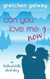 Can You Love Me Now? by Gretchen Galway