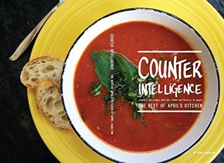 Counter Intelligence: The Best of April's Kitchen