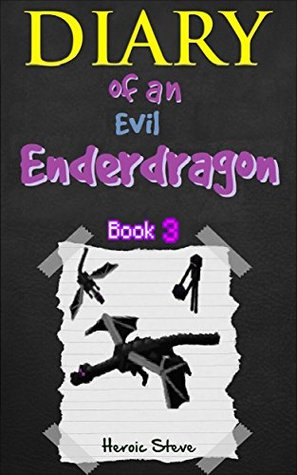 Minecraft Diary Of An Evil Ender Dragon Book 3 Unofficial
