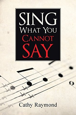 Sing What You Cannot Say