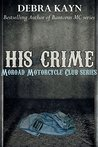 His Crime (Moroad Motorcycle Club, #3)