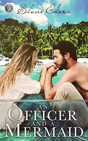 An Officer and A Mermaid (Falling in Deep Collection)