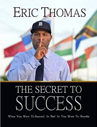 The secret to success by eric thomas 13191925 malvernweather Image collections