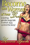 Become the Woman of Your Dreams! (Interactive Gender Transfor... by Aurora Sparks