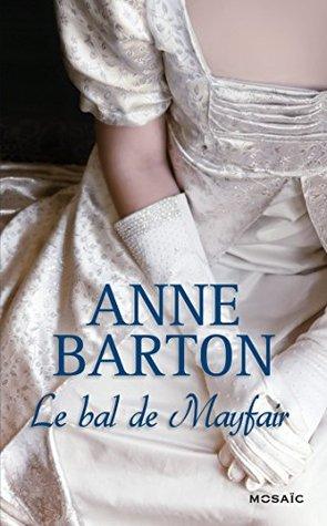 Ebook Le bal de Mayfair by Anne  Barton read!