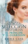La selección historias: El príncipe y el guardián