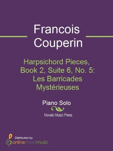Harpsichord Pieces, Book 2, Suite 6, No. 5: Les Barricades Mystérieuses