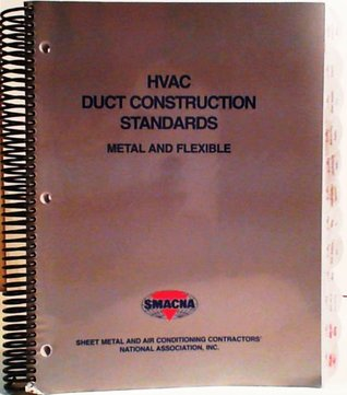Hvac Duct Construction Standards: Metal and Flexible. Second Edition - 1995 with Addendum No. 1 November 1997