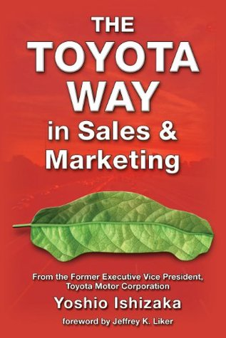 The Toyota Way in Sales & Marketing