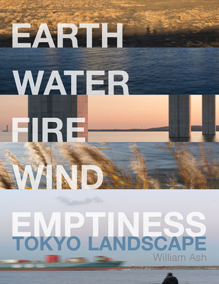 Earth, Water, Fire, Wind, Emptiness by William Ash