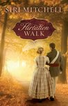 Flirtation Walk by Siri Mitchell