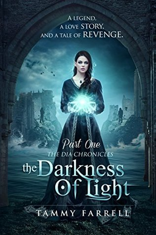 The Darkness of Light: Historical Fantasy-Part One (Chapters 1-15) (The Dia Chronicles)
