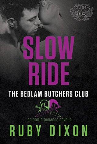 Slow Ride (Bedlam Butchers MC, #6)