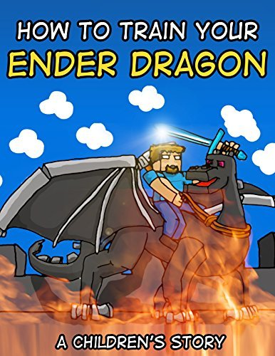 How to Train Your Ender Dragon: A Children's Story