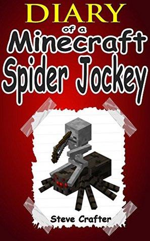 MINECRAFT: Diary Of A Minecraft Spider Jockey: Unofficial Minecraft Book (Minecraft, Minecraft Secrets, Minecraft Stories, Minecraft Books For Kids, Minecraft Books, Minecraft Comics, Minecraft Xbox)