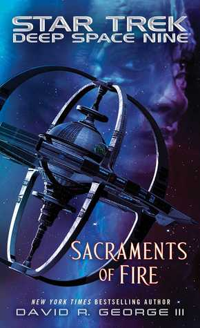 Star Trek - Deep Space Nine: Sacraments of Fire(Star Trek: Deep Space Nine)