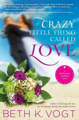 Crazy Little Thing Called Love (Destination Wedding #1)
