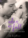 When We Fall by Marquita Valentine