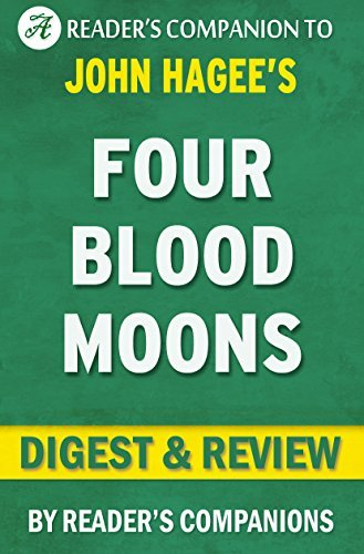 Four Blood Moons: A Digest and Review of John Hagee's Book: Something is About to Change